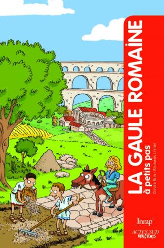 La Gaule romaine a petit pas © INRAP Actes Sud Junior