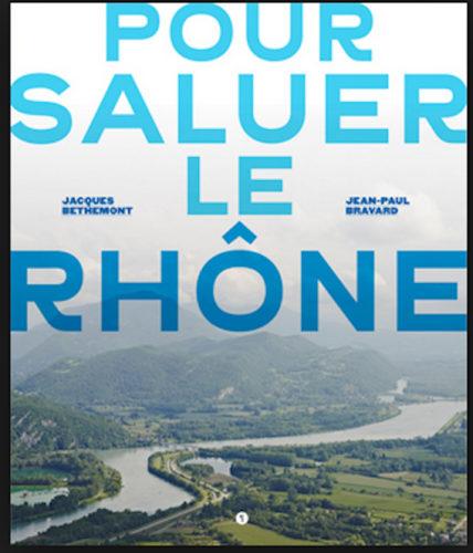 Pour saluer le Rhone © Editions Libel